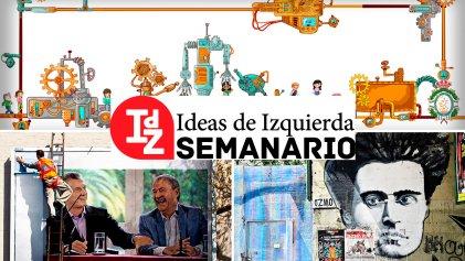 En IdZ: el lobby internacional de la lengua, Gramsci y el populismo, el kirchnerismo y el momento Schiaretti, y más