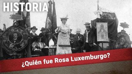 [Video] A 101 años de su asesinato: ¿quién fue Rosa Luxemburg?