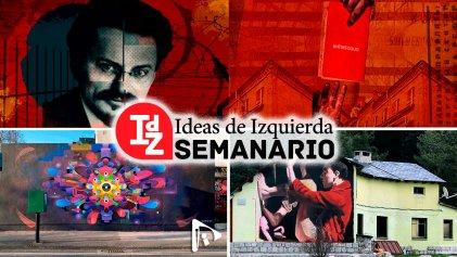 En IdZ: (dossier) los trotskistas en la URSS; Myriam Bregman sobre la demagogia punitivista; cultura y pandemia, y más