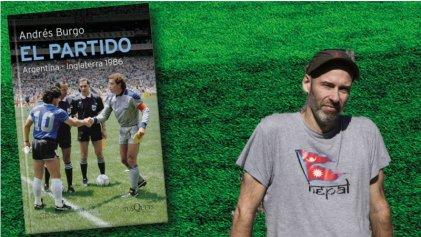 """Andrés Burgo sobre el partido de """"la mano de Dios"""": """"Maradona lo inventa dos veces"""""""