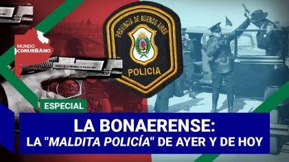 """La Bonaerense: la """"maldita policía"""" de ayer y de hoy"""