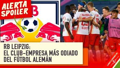 RB Leipzig: el club-empresa más odiado del fútbol alemán