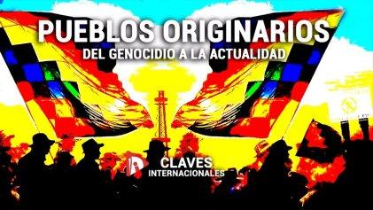 [Claves] Pueblos originarios: del genocidio a la actualidad