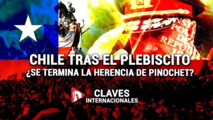 [Claves] Chile tras el plebiscito: ¿se termina la herencia de Pinochet?