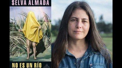 No es un río: la literatura entrerriana de Almada que rompe los cauces regionales