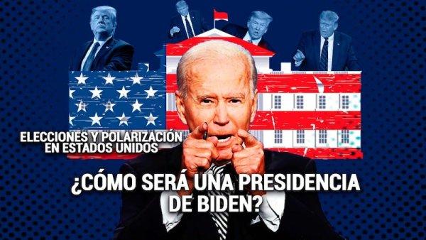 [Claves] Elecciones y polarización en Estados Unidos: ¿cómo será una presidencia de Biden?